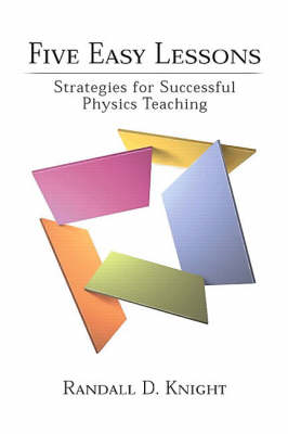 Five Easy Lessons: Strategies for Successful Physics Teaching (BOK)