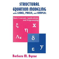 Structural Equation Modeling with LISREL, PRELIS, and SIMPLIS: Basic Concepts, Applications, and Pro (BOK)