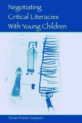 Negotiating Critical Literacies with Young Children (BOK)