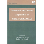 Rhetorical and Critical Approaches to Public Relations II (BOK)
