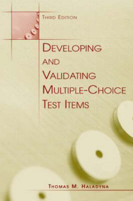 Developing and Validating Multiple-Choice Test Items (BOK)