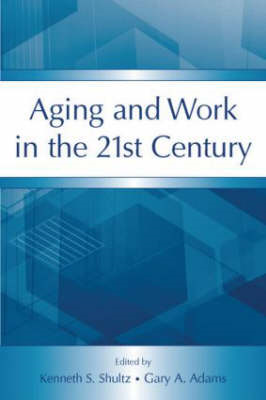Aging and Work in the 21st Century (BOK)