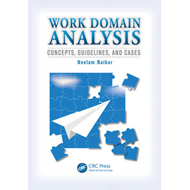 Work Domain Analysis: Concepts, Guidelines, and Cases (BOK)
