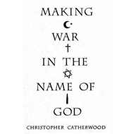 Making War in the Name of God (BOK)