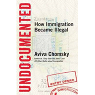 Undocumented: How Immigration Became Illegal (BOK)