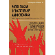 Social Origins of Dictatorship and Democracy: Lord and Peasant in the Making of the Modern World (BOK)