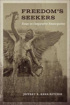 Freedom's Seekers: Essays on Comparative Emancipation (BOK)