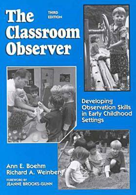 The Classroom Observer: Developing Observation Skills in Early Childhood Settings (BOK)