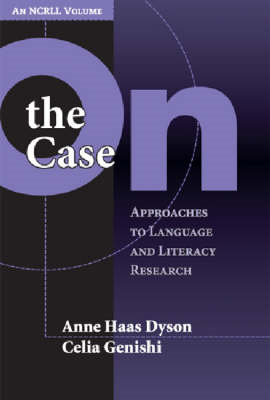 On the Case: Approaches to Language and Literacy Research (BOK)