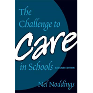 The Challenge to Care in Schools: An Alternative Approach to Education (BOK)