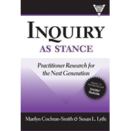 Inquiry as Stance: Practitioner Research in the Next Generation (BOK)
