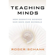 Teaching Minds: How Cognitive Science Can Save Our Schools (BOK)