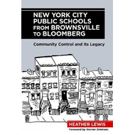 New York City Public Schools from Brownsville to Bloomberg: Community Control and Its Legacy (BOK)