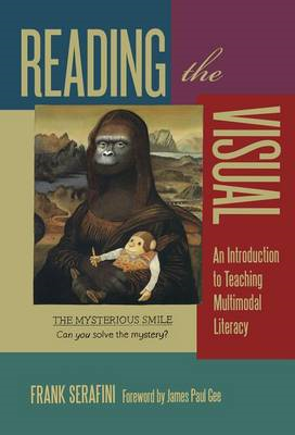 Reading the Visual: An Introduction to Teaching Multimodal Literacy (BOK)