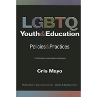 LGBTQ Youth and Education: Policies and Practices (BOK)