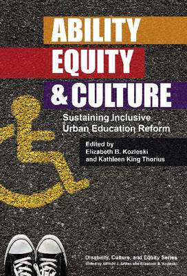 Ability, Equity, and Culture: Sustaining Inclusive Urban Education Reform (BOK)