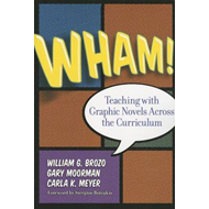 Wham! Teaching with Graphic Novels Across the Curriculum (BOK)
