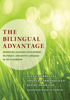 The Bilingual Advantage: Promoting Academic Development, Biliteracy, and Native Language in the Clas (BOK)