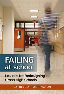 Failing at School: Lessons for Redesigning Urban High Schools (BOK)