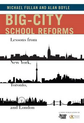 Big-City School Reforms: Lessons from New York, Toronto, and London (BOK)