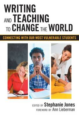 Writing and Teaching to Change the World: Connecting with Our Most Vulnerable Students (BOK)