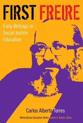 First Freire: Early Writings in Social Justice Education (BOK)