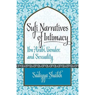 Sufi Narratives of Intimacy: Ibn 'Arabi, Gender and Sexuality (BOK)
