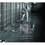 In This Timeless Time: Living and Dying on Death Row in America (BOK)