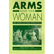 Arms and the Woman: War, Gender, and Literary Representation (BOK)
