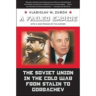 A Failed Empire: The Soviet Union in the Cold War from Stalin to Gorbachev (BOK)
