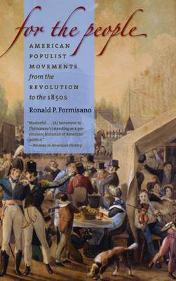 For the People: American Populist Movements from the Revolution to the 1850s (BOK)