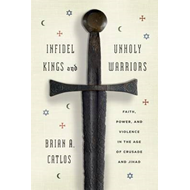 Infidel Kings and Unholy Warriors (BOK)