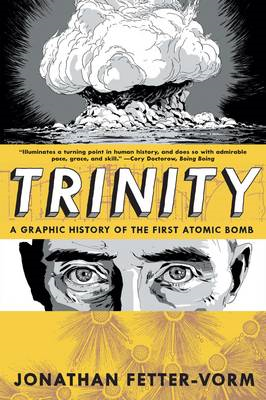 Trinity: a Graphic History of the First Atomic Bomb (BOK)