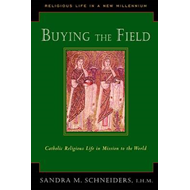 Buying the Field: Catholic Religious Life in Mission to the World (BOK)