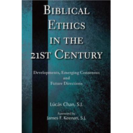 Biblical Ethics in the  21st Century: Developments, Emerging Consensus, and Future Directions (BOK)