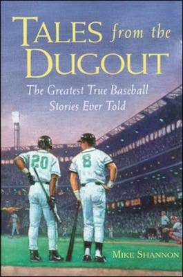Tales from the Dugout: The Greatest True Baseball Stories Ever Told (BOK)
