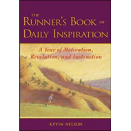 The Runner's Book of Daily Inspiration: A Year of Motivation, Revelation, and Instruction (BOK)