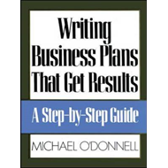 Writing Business Plans That Get Results: A Step-by-step Guide (BOK)