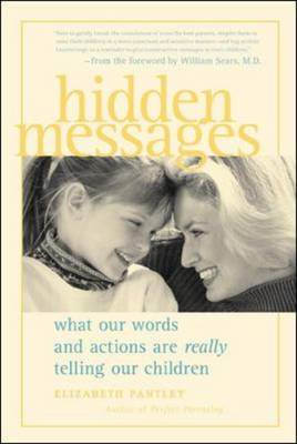 Hidden Messages: What Our Words and Actions are Really Telling Our Children (BOK)