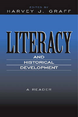Literacy and Historical Development: A Reader (BOK)