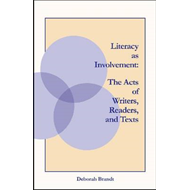 Literacy as Involvement: The Acts of Writers, Readers, and Texts (BOK)