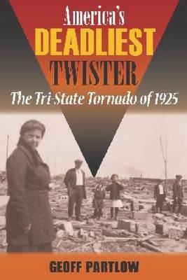 America's Deadliest Twister: The Tri-State Tornado of 1925 (BOK)
