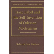 Isaac Babel and the Self-Invention of Odessan Modernism (BOK)