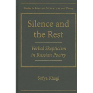 Silence and the Rest: Verbal Skepticism in Russian Poetry (BOK)