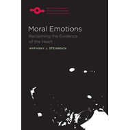 Moral Emotions: Reclaiming the Evidence of the Heart (BOK)