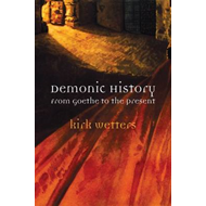 Demonic History: From Goethe to the Present (BOK)