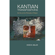 Kantian Transpositions: Derrida and the Philosophy of Religion (BOK)