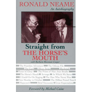 Straight from the Horse's Mouth: Ronald Neame, an Autobiography (BOK)