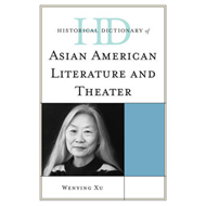 Historical Dictionary of Asian American Literature and Theat