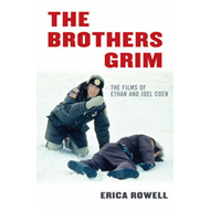 The Brothers Grim: The Films of Ethan and Joel Coen (BOK)